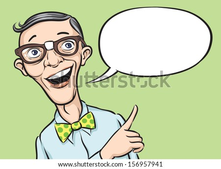 Vector illustration of smiling geek with speech balloon. Easy-edit layered vector EPS10 file scalable to any size without quality loss. High resolution raster JPG file is included. - stock vector