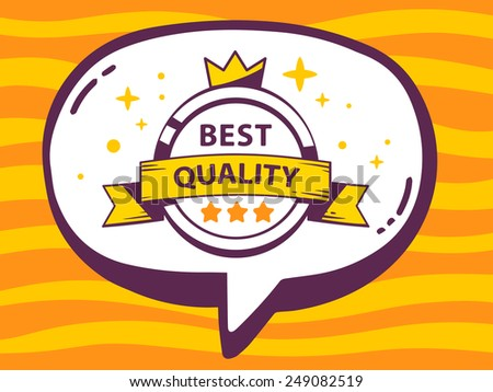 Vector illustration of speech bubble with icon of label best quality on yellow pattern background. Line art design for web, site, advertising, banner, poster, board and print. - stock vector