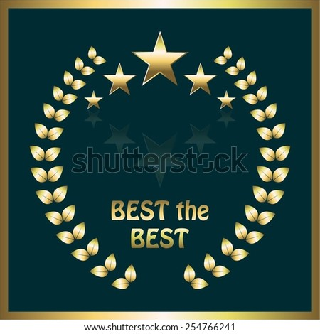 Vector illustration of 5 stars and laurels wreath. Best the best. Gold on a blue. - stock vector