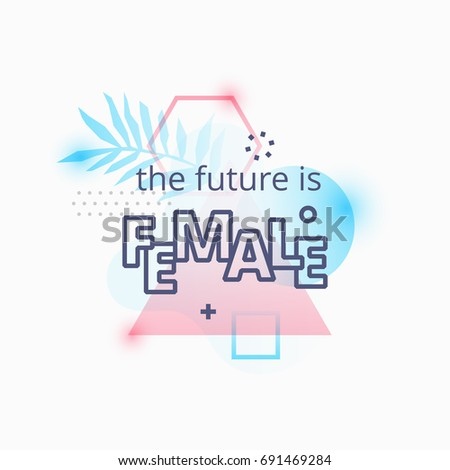 Vector Illustration Of THE FUTURE IS FEMALE Quote On Abstract Blue And Pink  Background