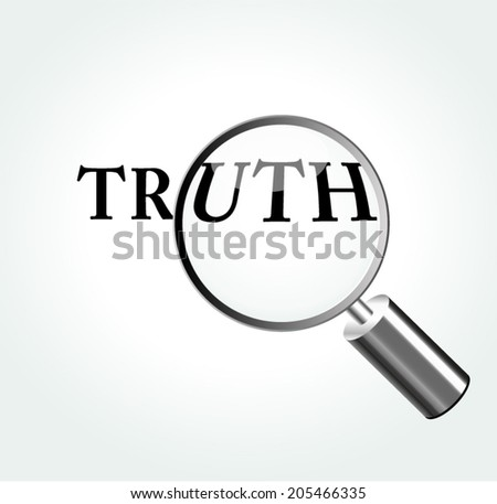 Vector illustration of truth concept with magnifying - stock vector