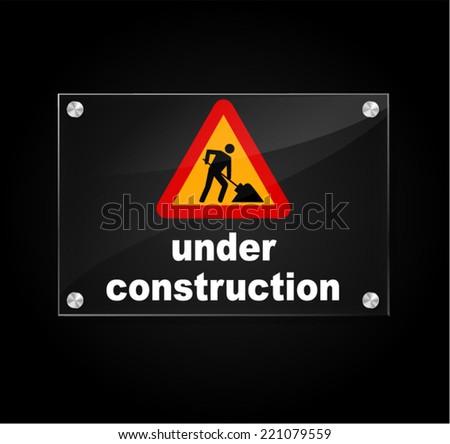 Vector illustration of under construction transparent sign on black background - stock vector