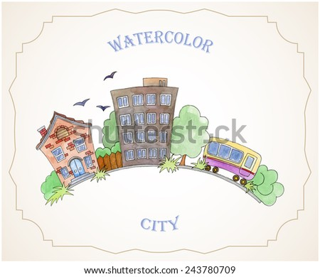 Vector illustration of watercolor. Illustration watercolor city. Decorative sketch of cartoon city. Hand drawn ornaments. Vintage labels. Template for card with watercolor illustration. - stock vector