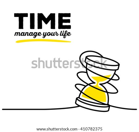 Vector illustration of yellow color sand glass with black wire and text on white background. Manage your life concept. Thin line art flat design of hourglass for time management theme - stock vector