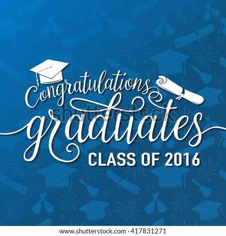 Vector illustration on seamless graduations background congratulations graduates 2016 class of, white sign for the graduation party. Typography greeting, invitation card with diplomas, hat, lettering. - stock vector