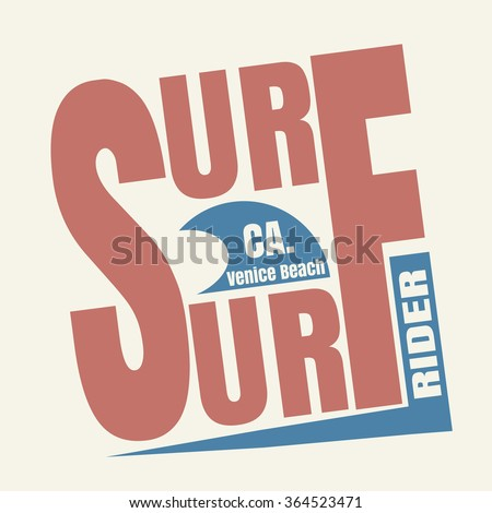 Vector illustration on the theme of surfing and surf in California. Surf rider, Venice beach. Typography, t-shirt graphics, poster, banner, flyer, postcard - stock vector