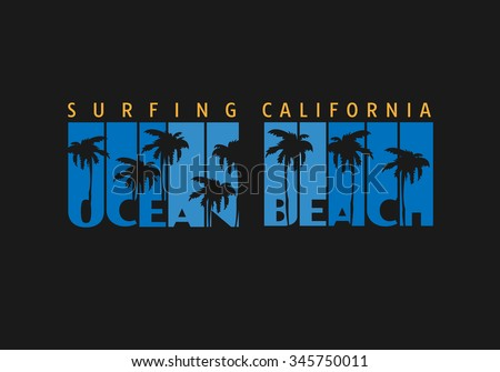 Vector illustration on the theme of surfing and surf in California. Typography, t-shirt graphics, poster, banner, flyer, postcard