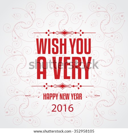 Vector illustration or seasons greeting for happy new year 2016. - stock vector