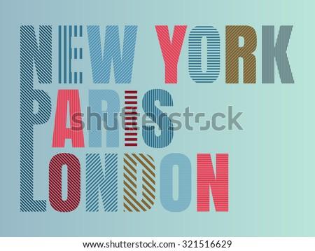 Vector illustration print T-shirt New York, Paris , London. - stock vector