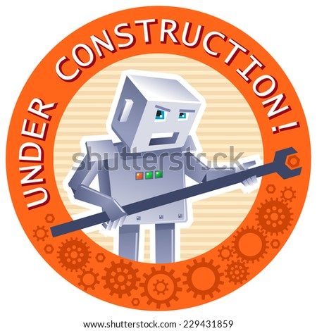 "Vector Illustration: ""Under Construction Label"". Funny Droid in Red Circle - stock vector"