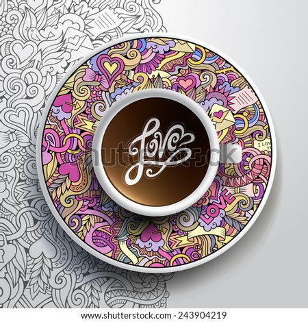 Vector illustration with a Cup of coffee and hand drawn love doodles on a saucer and background - stock vector