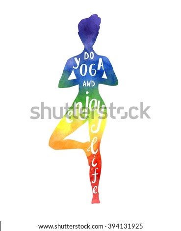 Vector illustration with a silhouette of yoga woman with bright watercolor texture in rainbow colors. Hand written phrase Do yoga and enjoy life. Isolated figure on white. Tree pose - Vrksasana. - stock vector