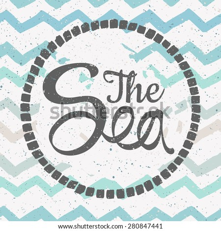 "Vector illustration with calligraphic composition ""The Sea"". Scandinavian style. Good for cards, fabric print, notebook cover, web page background and other."