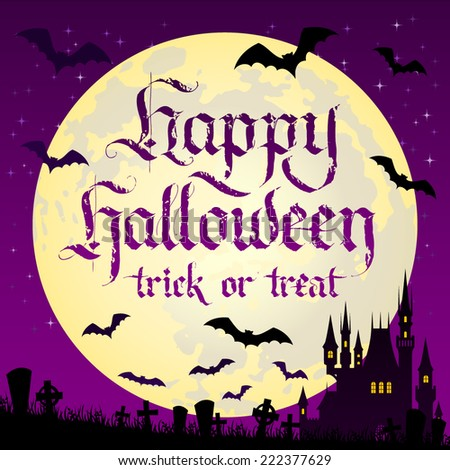 "Vector illustration with castle and bats on full moon background. ""Happy Halloween. Trick or treat"" calligraphic inscription. - stock vector"