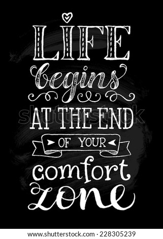 """Vector illustration with hand-drawn inscription. """"Life begins at the end of your comfort zone"""" poster or postcard. Calligraphic and typographic background on chalk blackboard - stock vector"""