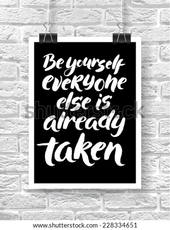 "Vector illustration with hand-drawn words on brick background. ""Be yourself everyone else is already taken"" poster or postcard. Calligraphic and typographic inscription on chalk blackboard - stock vector"