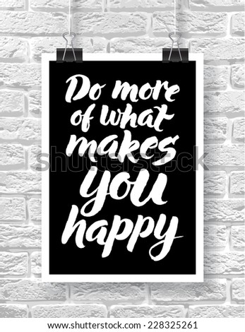 "Vector illustration with hand-drawn words on brick background. ""Do more of what makes you happy"" poster or postcard. Calligraphic and typographic inscription on chalk blackboard - stock vector"