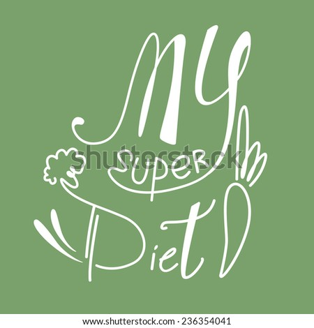 Vector illustration with my super diet words, healthy food lifestyle concept - stock vector