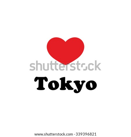Vector ilustration, inscriptions on T-shirts, logo, mascot, I love the city of world. Tokyo Valentine's day - stock vector