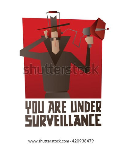 """Vector image of a red square banner with a cartoon image of a spy in a black coat, hat and sunglasses with the device for wiretapping on a white background. Inscription """"You are under surveillance"""". - stock vector"""