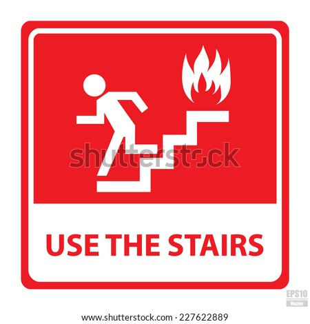 Vector : In case of fire use the stairs sign.Eps10 - stock vector