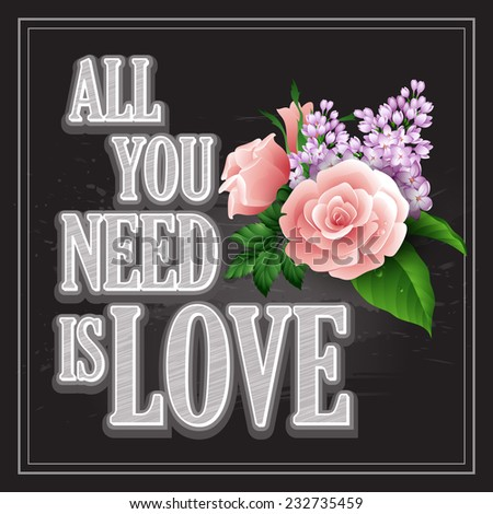 "Vector inscription  ""All You need is Love"" poster or greeting card - stock vector"