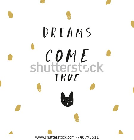 Vector inscription dreams come true and cat poster postcard sticker