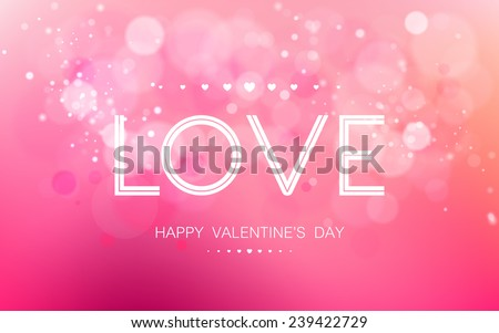 Vector inscription love on a pink background with bokeh and light. Happy Valentines Day Card Design. 14 February. I Love You. Vector Blurred Soft Background. - stock vector