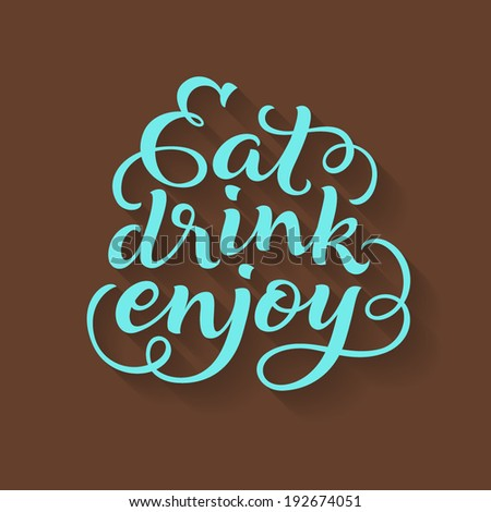 "Vector inscription with ornamental elements. ""Eat, drink, enjoy"" poster or greeting card, lettering for menu design - stock vector"