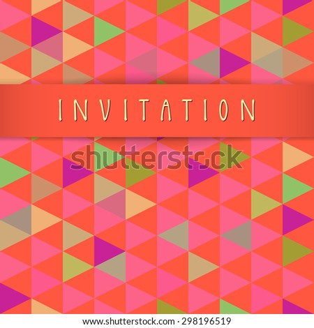 Vector invitation card design with a silky stripe and hand lettering in retro style. Colorful abstract geometric background. Celebration seamless pattern. Endless texture. Cute multicolor triangles - stock vector