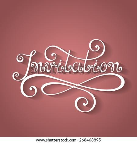Vector Invitation Inscription, Holiday Invitation, Wedding. Hand Drawn Lettering. Ornate Vintage Lettering - stock vector