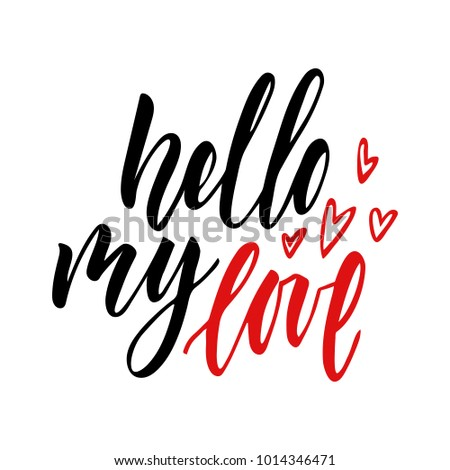 Vector Isolated Happy Valentines Day Illustration With Phrase Hello My Love.  Hand Drawn Wedding Background