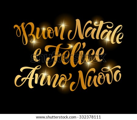 "Vector Italian golden text. ""Buon Natale e felice Anno Nuovo"" lettering for invitation and greeting card, prints and posters. Hand drawn christmas inscription, calligraphic holidays design - stock vector"
