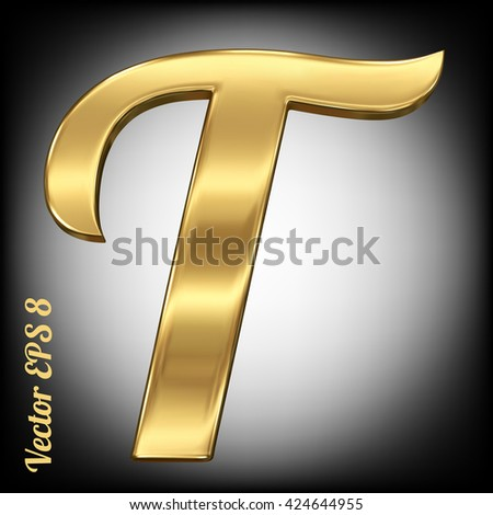 Vector letter T from gold solid alphabet. Eps 8 using mesh.