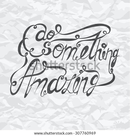 Vector lettering. Grey letters written with a brush on a white paper background.  EPS