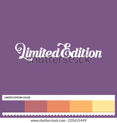 Vector Limited Edition hand lettering - handmade calligraphy and thematic color swatches - stock vector
