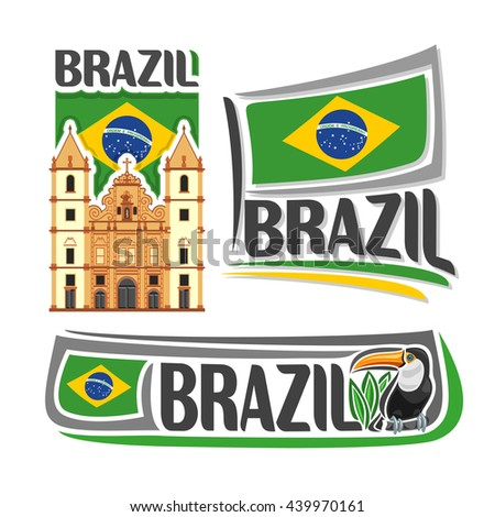Vector logo Brazil,3 isolated illustrations: Church of Saint Francis in Salvador Bahia on background of national state flag, brazilian flag of Federative Republic of Brazil beside bird toucan close-up - stock vector