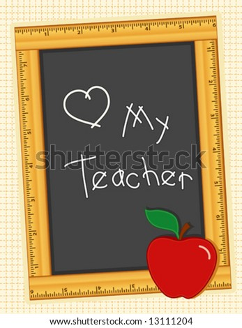 vector - Love My Teacher, Back to School ruler frame blackboard, apple, for education, literacy projects, scrapbooks.  Copy space for your text or art. EPS8 organized in groups for easy editing. - stock vector