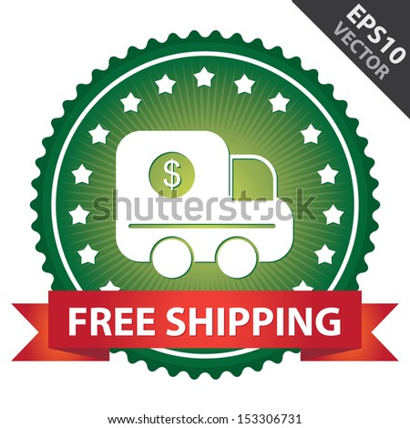 Vector : Marketing Campaign, Promotion or Business Concept Present By Green Glossy Badge With Red Free Shipping Ribbon and Truck Sign With Little Star Around Isolated on White Background - stock vector