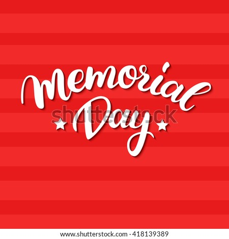 Vector Memorial Day card with handwritten lettering. Decorative typography holiday illustration. Great for banner, poster, greeting card, sale flyer or cupon - stock vector