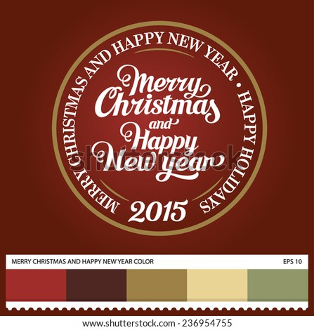 Vector Merry Christmas and Happy New Year hand lettering label - handmade calligraphy and thematic color swatches - stock vector