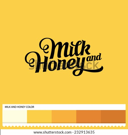 Vector Milk and Honey hand lettering - handmade calligraphy and thematic color swatches - stock vector
