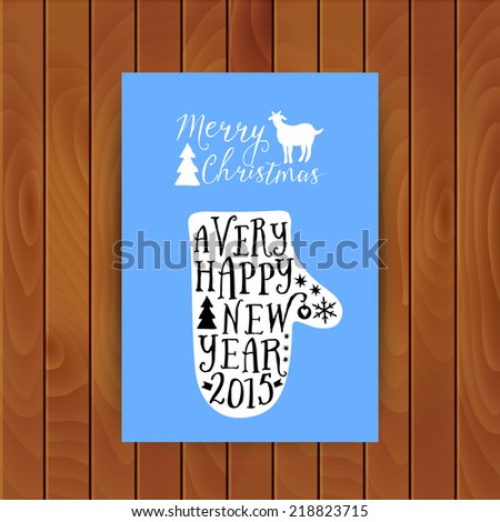 Vector mitten silhouette design card, Merry Christmas and Happy New Year lettering, typography composition. Greeting card on wood background, winter theme illustration. Wishes, 2015 - stock vector