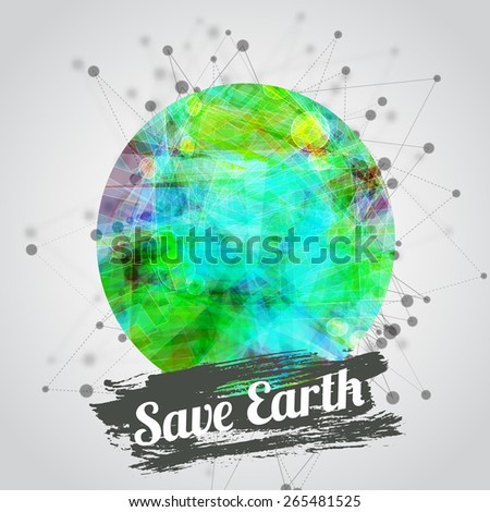 Vector modern illustration for earth day with bright Earth and watercolor banner with lettering, blured triangle background. - stock vector