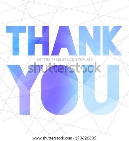Vector modern typography banner / poster with blue modern polygonal texture on white abstract mesh background. Thank you - stock vector