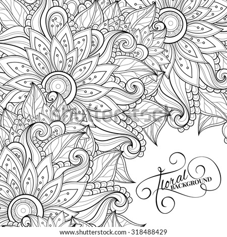 Vector Monochrome Floral Background. Hand Drawn Ornament with Flowers. Template for Greeting Card