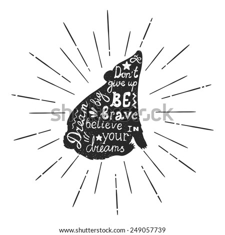 "Vector motivation card with bear silhouette, sunbursts and text ""Don't give up. Dream big. Be brave. Believe in your dreams"". Stylish vintage background with inspirational words. - stock vector"