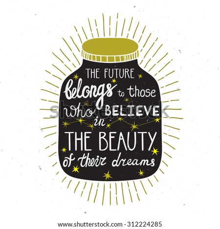 "Vector motivation card with mason jar silhouette, sunbursts and phrase ""The future belongs to those who believe to the beauty of their dreams"". Stylish vintage background with inspirational words. - stock vector"