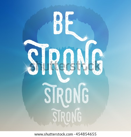 "Vector motivational poster template. ""Be strong"" template on blurred background. Template with kettlebell object. Inspirational text template with sparkles."