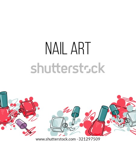 Vector nail lacquer bottlesand drops of nail polish on white background. Beauty background border and place for your text - stock vector